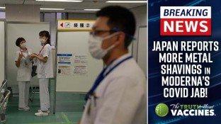 SHOCKING! Japan Reports More Metal Shavings in Moderna's Covid Jab!