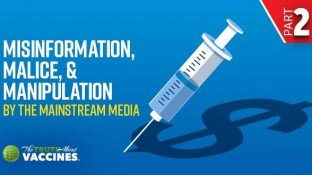 Misinformation, Malice, & Manipulation by the Mainstream Media Part II