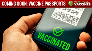 Coming Soon -- Vaccine Passports Will Determine Where You Can Go and What You Can Do