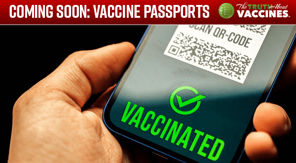 Coming Soon — Vaccine Passports Will Determine Where You Can Go and What You Can Do