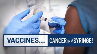 Vaccines … Cancer in a Syringe!